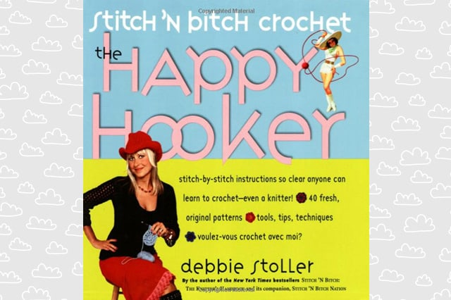 Stitch 'n Bitch Crochet: The Happy Hooker